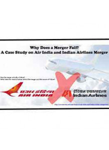Why Does a Merger Fail? A Case Study on Air India and Indian Airlines Merger