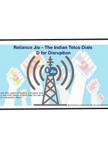 Reliance Jio – The Indian Telco Dials D for Disruption