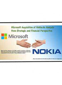 Microsoft Acquisition of Nokia: An Analysis from Strategic and Financial Perspective*